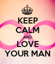 KEEP CALM AND LOVE YOUR MAN - Personalised Poster large