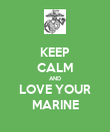 KEEP CALM AND LOVE YOUR MARINE - Personalised Poster large