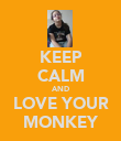 KEEP CALM AND LOVE YOUR MONKEY - Personalised Poster large