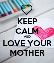 KEEP CALM AND LOVE YOUR MOTHER - Personalised Poster large