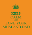 KEEP CALM AND LOVE YOUR MUM AND DAD - Personalised Poster large