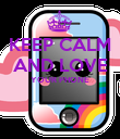 KEEP CALM AND LOVE YOUR PHONE   - Personalised Poster large