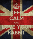KEEP CALM AND LOVE YOUR RABBIT - Personalised Poster large