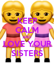 KEEP CALM AND LOVE YOUR SISTERS - Personalised Poster large