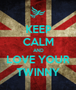 KEEP CALM AND LOVE YOUR TWINNY - Personalised Poster large