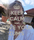 KEEP CALM AND LOVE YOUR ZUM'S  - Personalised Poster large