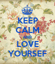 KEEP CALM AND LOVE YOURSEF - Personalised Poster large