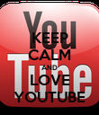 KEEP CALM AND LOVE YOUTUBE - Personalised Poster large