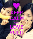 KEEP CALM AND LOVE YULTI - Personalised Poster large