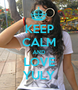 KEEP CALM AND LOVE YULY - Personalised Poster large