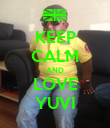KEEP CALM AND LOVE YUVI - Personalised Poster large