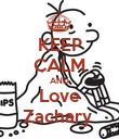 KEEP CALM AND Love Zachary  - Personalised Poster large