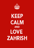 KEEP CALM AND LOVE  ZAHRISH - Personalised Poster large