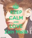KEEP CALM AND LOVE Zain Malik - Personalised Poster large
