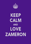 KEEP CALM AND LOVE ZAMERON - Personalised Poster large