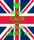 KEEP CALM AND LOVE ZARRY 1D - Personalised Poster large