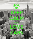 KEEP CALM AND LOVE ZARS - Personalised Poster large