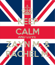 KEEP CALM AND LOVE  ZAYN M. & RACHEL M. - Personalised Poster large