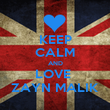 KEEP CALM AND LOVE  ZAYN MALIK - Personalised Poster large