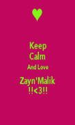 Keep Calm And Love Zayn'Malik !!<3!! - Personalised Poster large