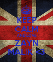 KEEP CALM AND LOVE ZAYN MALIK <3 - Personalised Poster small