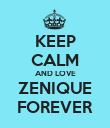 KEEP CALM AND LOVE ZENIQUE FOREVER - Personalised Poster large