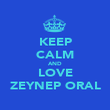 KEEP CALM AND LOVE ZEYNEP ORAL - Personalised Large Wall Decal