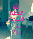 KEEP CALM AND Love Zita - Personalised Poster large