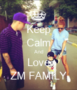 Keep Calm And Love ZM FAMILY - Personalised Poster large