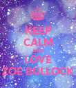 KEEP CALM AND LOVE ZOE BULLOCK - Personalised Poster large