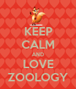 KEEP CALM AND LOVE ZOOLOGY - Personalised Poster large