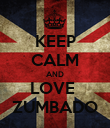 KEEP CALM AND LOVE  ZUMBADO - Personalised Poster large