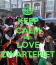 KEEP CALM AND LOVE ZWARTEPIET - Personalised Poster large