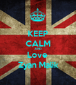 KEEP CALM AND Love  Zyan Malik - Personalised Poster large