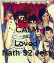KEEP CALM AND Loved  Nath S2 Jess - Personalised Poster large