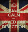 KEEP CALM AND LOVED ONE DIRECTION. - Personalised Poster large