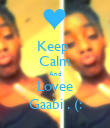 Keep  Calm And Lovee Gaabi . (: - Personalised Poster small
