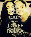 KEEP CALM AND LOVEE ROLAA - Personalised Poster large