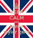 KEEP CALM AND lovee taylor gang - Personalised Poster large