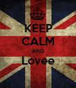 KEEP CALM AND Lovee  - Personalised Poster large