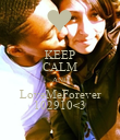 KEEP CALM AND LoveMeForever 102910<3 - Personalised Poster large