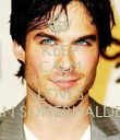 KEEP CALM AND LOVES IAN SOMERHALDER - Personalised Poster large