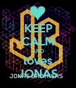 KEEP CALM AND loves JONAS - Personalised Poster large