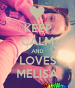 KEEP CALM AND LOVES MELISA - Personalised Poster small