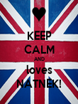KEEP CALM AND loves NATNEK! - Personalised Poster large