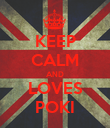 KEEP CALM AND LOVES POKI - Personalised Poster large