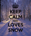 KEEP CALM AND LOVES SNOW - Personalised Poster large