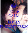 KEEP CALM AND LOVES THE RIGHT PERSON - Personalised Poster large