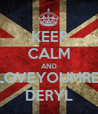 KEEP CALM AND LOVEYOUMRE, DERYL - Personalised Poster large