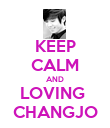 KEEP CALM AND LOVING  CHANGJO - Personalised Poster large